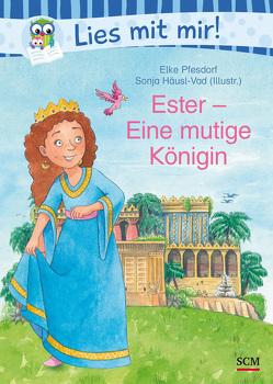 Ester – Eine mutige Königin von Häusl-Vad,  Sonja, Pfesdorf,  Elke