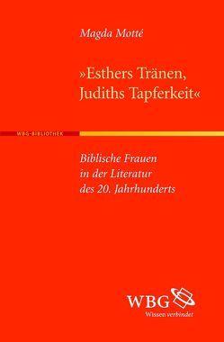 Esthers Tränen, Judiths Tapferkeit von Motté,  Magda