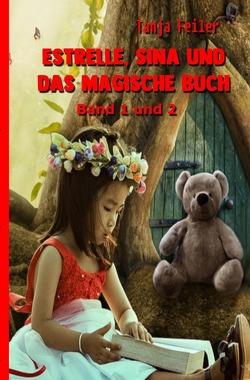 Estrelle, Sina und das magische Buch Band 1 und 2 von Feiler,  Tanja