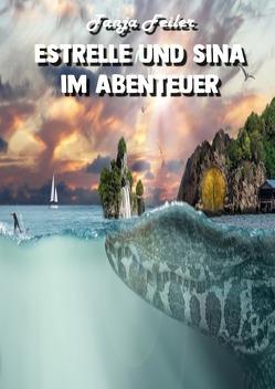 Estrelle und Sina im Abenteuer von Feiler,  Tanja