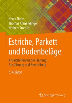 Estriche, Parkett und Bodenbeläge von Allmendinger,  Thomas, Strehle,  Norbert, Timm,  Harry