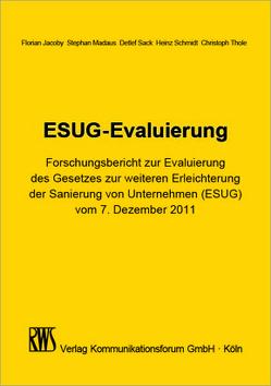ESUG-Evaluierung von Jacoby,  Florian, Madaus,  Stephan, Sack,  Detlef, Schmidt,  Heinz, Thole,  Christoph
