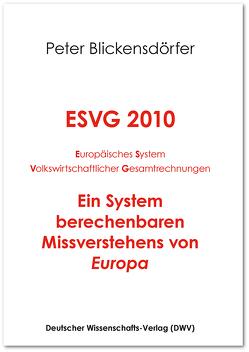 ESVG 2010. Europäisches System Volkswirtschaftlicher Gesamtrechnungen von Blickensdörfer,  Peter