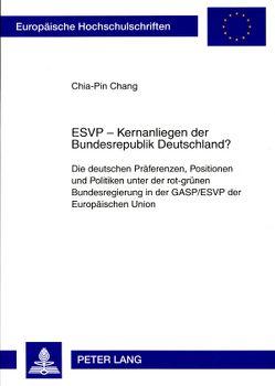 ESVP – Kernanliegen der Bundesrepublik Deutschland? von Chang,  Chia-Pin