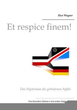 Et respice finem! von Wagner,  Uwe