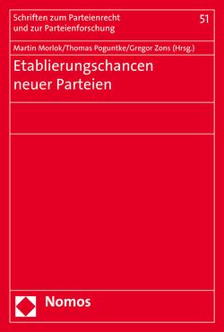 Etablierungschancen neuer Parteien von Morlok,  Martin, Poguntke,  Thomas, Zons,  Gregor