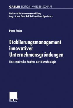 Etablierungsmanagement innovativer Unternehmensgründungen von Freier,  Peter