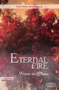 Eternal Fire von Gindele,  Katrin