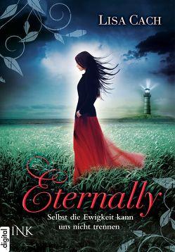 Eternally – Selbst die Ewigkeit kann uns nicht trennen von Arnold,  Susanne, Cach,  Lisa
