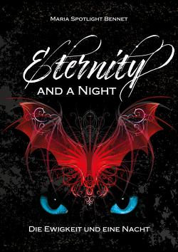 Eternity and a Night von Spotlight Bennet,  Maria