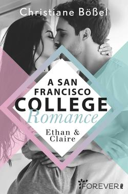 Ethan & Claire – A San Francisco College Romance von Bößel,  Christiane