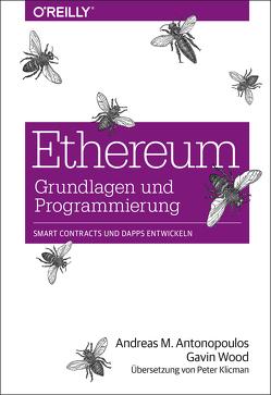 Ethereum – Grundlagen und Programmierung von Antonopoulos,  Andreas M., Klicman,  Peter, Wood,  Gavin