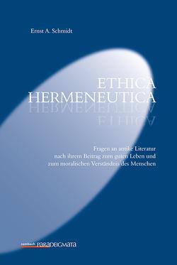 Ethica hermeneutica von Schmidt,  Ernst A