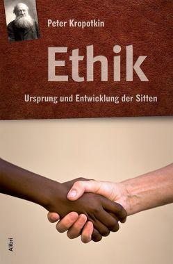 Ethik von Kropotkin,  Peter, Schmidt-Salomon,  Michael