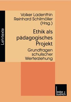 Ethik als pädagogisches Projekt von Ladenthin,  Volker, Schilmöller,  Reinhard