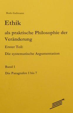 Ethik als praktische Philosophie der Veränderung von Gaßmann,  Bodo