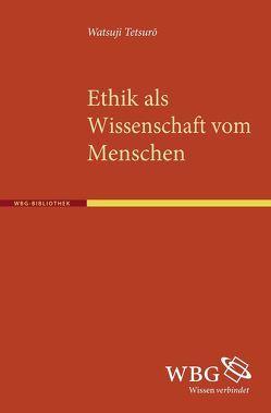 Ethik als Wissenschaft vom Menschen von Krämer,  Hans M, Tetsuro,  Watsuji