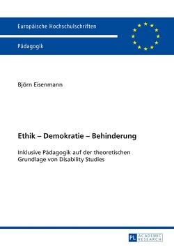 Ethik – Demokratie – Behinderung von Eisenmann,  Björn
