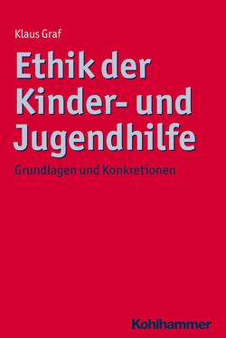 Ethik der Kinder- und Jugendhilfe von Gräf,  Klaus