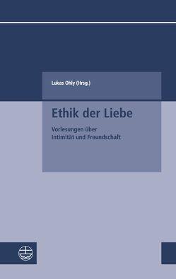 Ethik der Liebe von Ohly,  Lukas