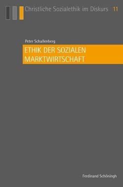 Ethik der sozialen Marktwirtschaft von Schallenberg,  Peter