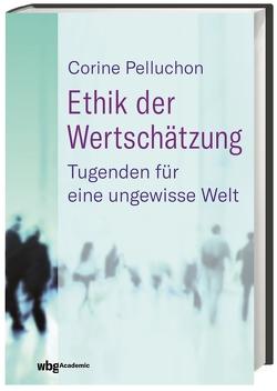 Ethik der Wertschätzung von Jatho,  Heinz, Pelluchon,  Corine