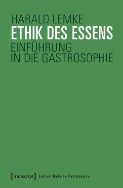 Ethik des Essens von Lemke,  Harald
