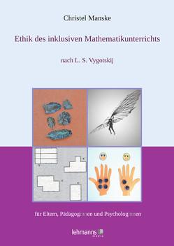Ethik des inklusiven Mathematikunterichts von Manske,  Christel