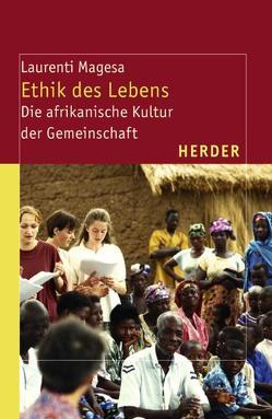 Ethik des Lebens von Kaps,  Ulrike, Magesa,  Laurenti, Waliggo,  John M