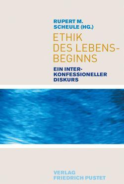 Ethik des Lebensbeginns von Scheule,  Rupert M.