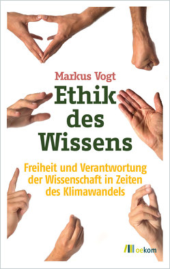 Ethik des Wissens von Vogt,  Markus