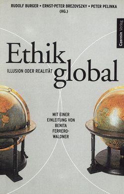 Ethik global von Brezovsky,  Ernst P, Burger,  Rudolf, Pelinka,  Peter