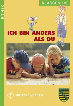 Ethik Grundschule / Ich bin anders als Du – Landesausgabe Sachsen von Brüning,  Barbara