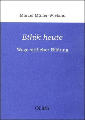 Ethik heute von Müller-Wieland,  Marcel