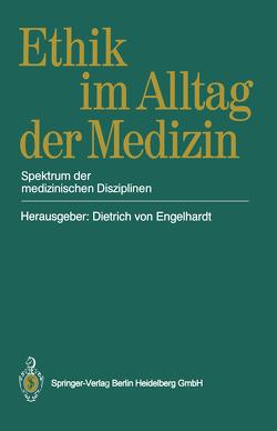 Ethik im Alltag der Medizin von Engelhardt,  Dietrich v., Scriba,  Peter C.