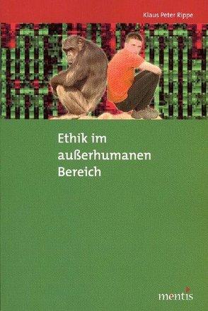 Ethik im außerhumanen Bereich von Rippe,  Klaus P