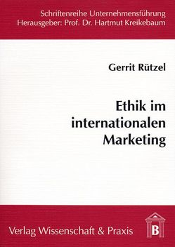 Ethik im internationalen Marketing von Rützel,  Gerrit