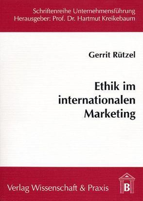 Ethik im internationalen Marketing von Rützel,  Gerrit