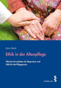Ethik in der Altenpflege von Fölsch,  Doris