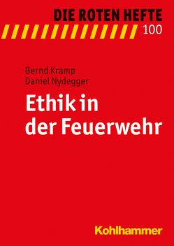 Ethik in der Feuerwehr von Kramp,  Bernd, Nydegger,  Daniel