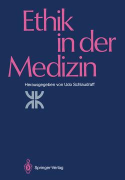 Ethik in der Medizin von Schlaudraff,  Udo, Seidler,  E.