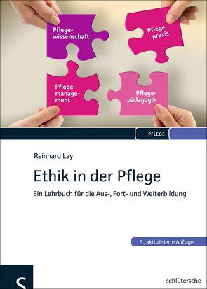 Ethik in der Pflege von Lay,  Reinhard