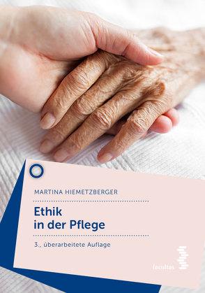 Ethik in der Pflege von Hiemetzberger,  Martina