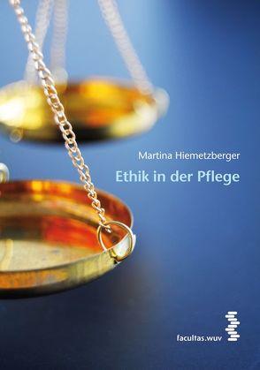 Ethik in der Pflege von Hiemetzberger,  Martina, Mayer,  Hanna