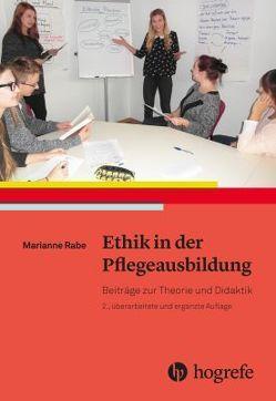 Ethik in der Pflegeausbildung von Rabe,  Marianne