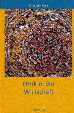 Ethik in der Wirtschaft von Rippe,  Klaus P