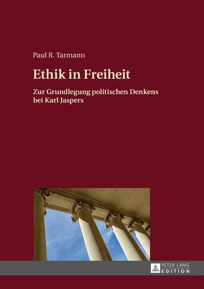 Ethik in Freiheit von Tarmann,  Paul R.