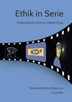 Ethik in Serie von Brand,  Cordula, Meisch,  Simon