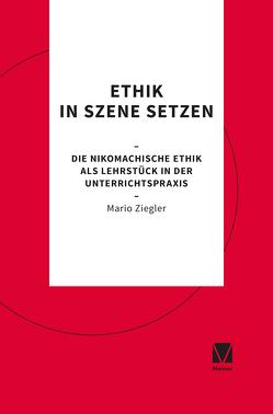 Ethik in Szene setzen von Ziegler,  Mario