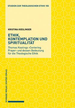 Ethik, Kontemplation und Spiritualität von Kieslinger,  Kristina